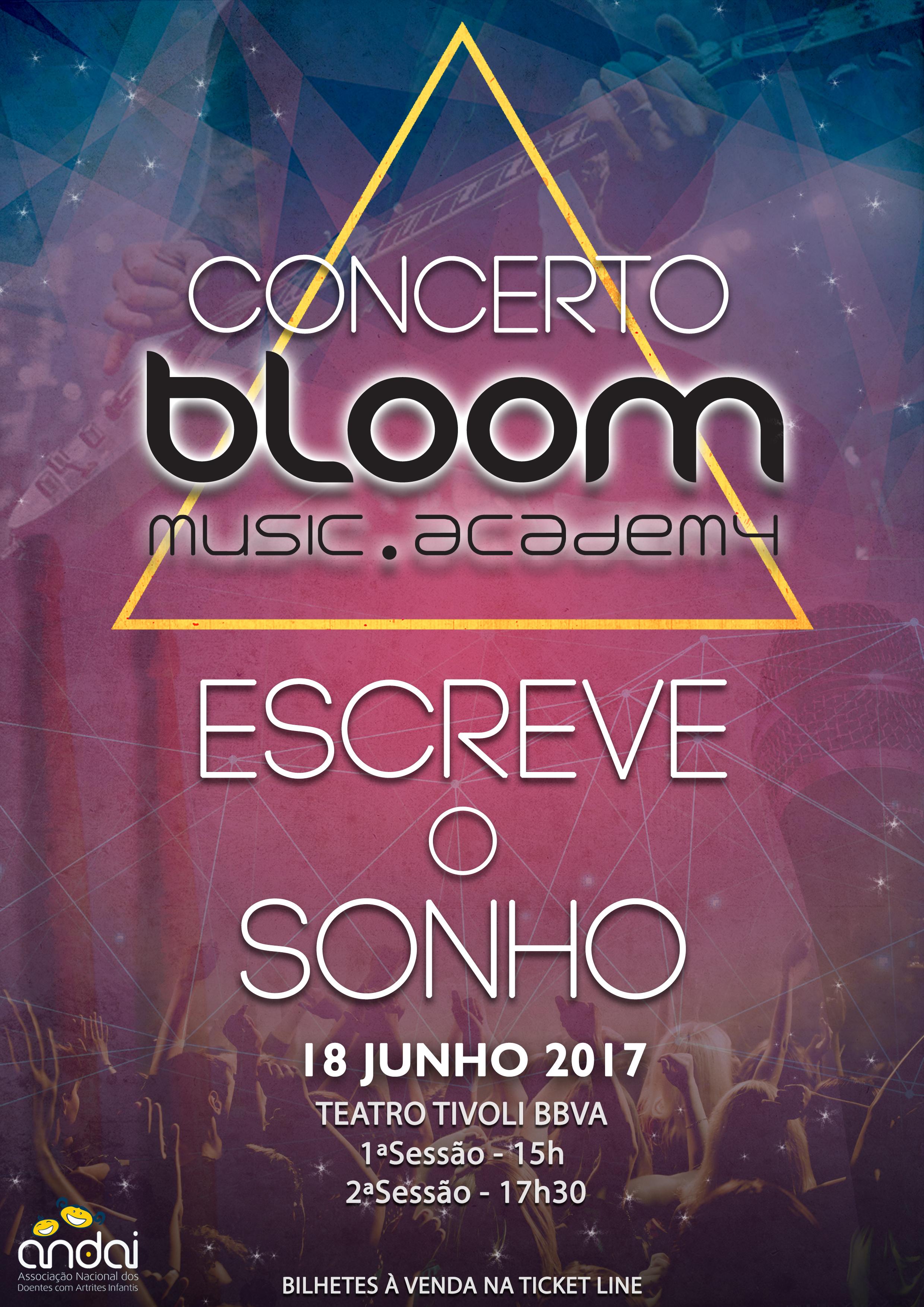 """a bloom apresenta concerto final  """"escreve o sonho"""" A Bloom Apresenta concerto final  """"Escreve o Sonho"""" concerto final 2017 1"""